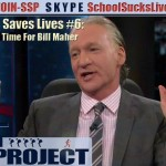 171: Logic Saves Lives Part 6 - Reality Time For Bill Maher