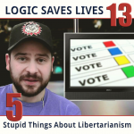 [PODCAST] #326a: Logic Saves Lives Part 13 - Five Stupid Things About Libertarianism (1 of 2)
