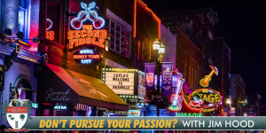 Don't Pursue Your Passion? (With Jim Hood) [PODCAST #646]