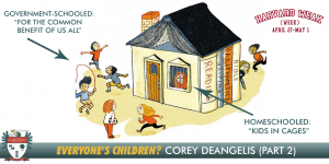 Everyone's Children? With Corey DeAngelis, Part 2 of 2 [PODCAST #654]