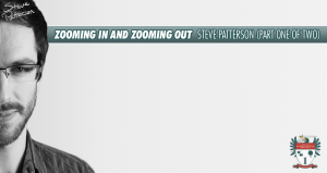 Zooming In and Zooming Out - Steve Patterson - 1 of 2 [PODCAST #663]