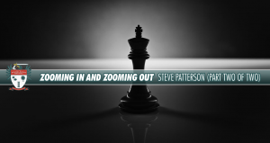 Zooming In and Zooming Out - Steve Patterson - 2 of 2 [PODCAST #664]