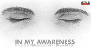 In My Awareness [PODCAST #692]