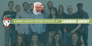 Career Launch Stories (Episode 1) - Cameron Sorsby [PODCAST #645]